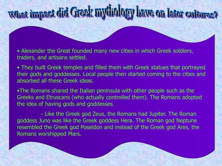 What impact did Greek mythology have on later cultures?