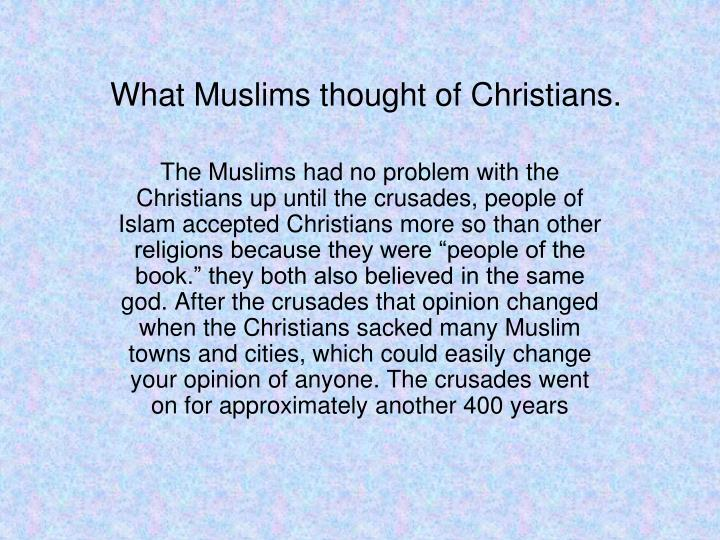What Muslims thought of Christians.