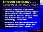 sirocco and finally did we meet our objectives