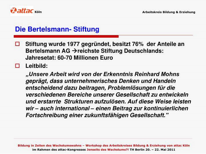 Die Bertelsmann- Stiftung