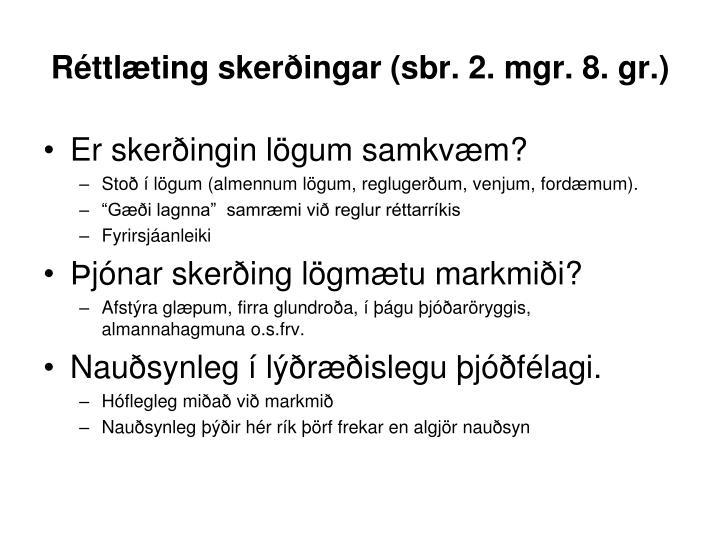 Réttlæting skerðingar (sbr. 2. mgr. 8. gr.)