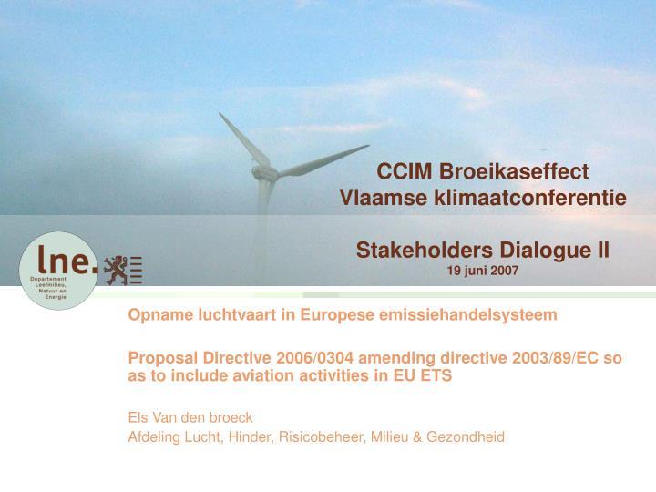 Ccim broeikaseffect vlaamse klimaatconferentie stakeholders dialogue ii 19 juni 2007