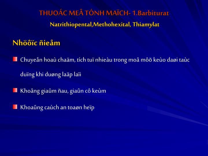 THUOÁC MEÂ TÓNH MAÏCH- 1.Barbiturat