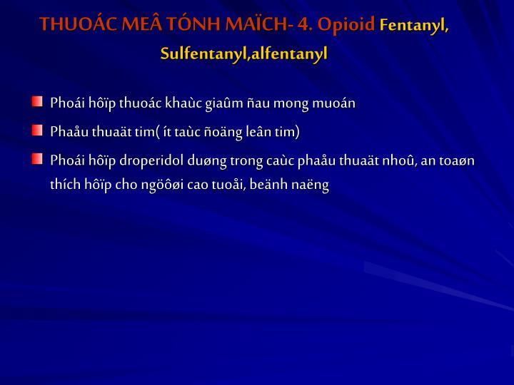 THUOÁC MEÂ TÓNH MAÏCH- 4. Opioid
