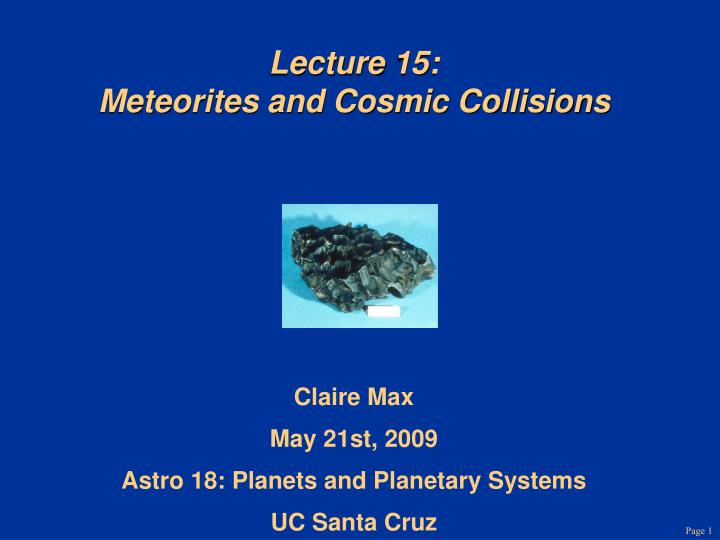 lecture 15 meteorites and cosmic collisions n.