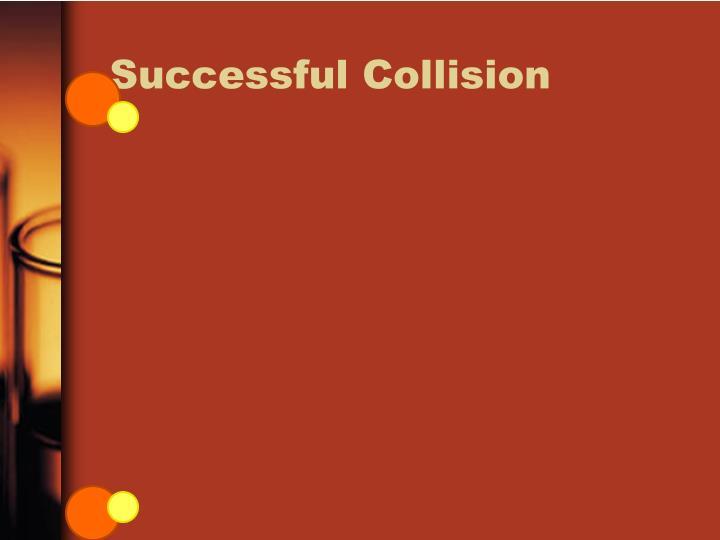 Successful Collision