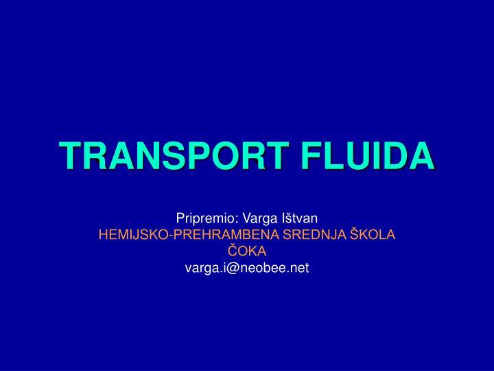 transport fluida n.