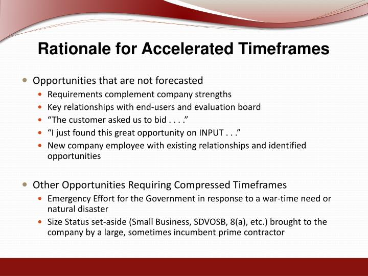 Rationale for Accelerated Timeframes