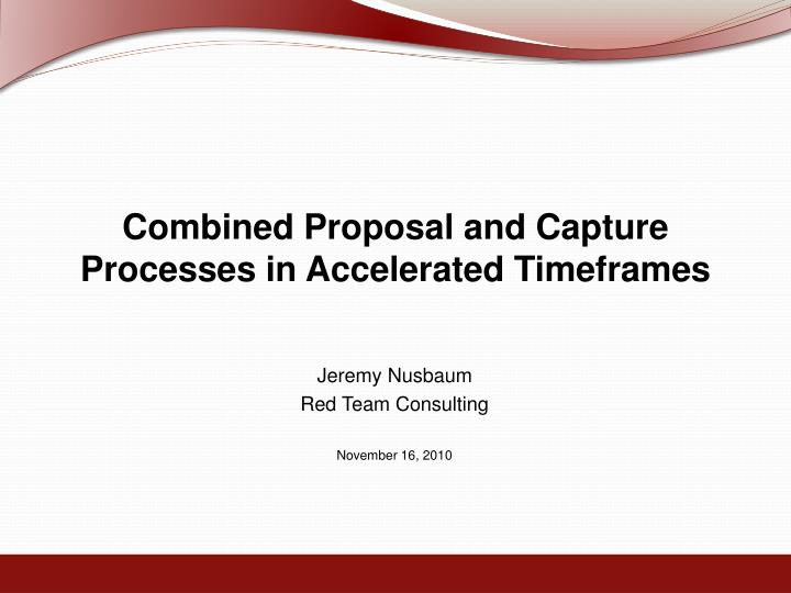 Combined Proposal and Capture Processes in Accelerated Timeframes