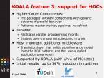 koala feature 3 support for hocs