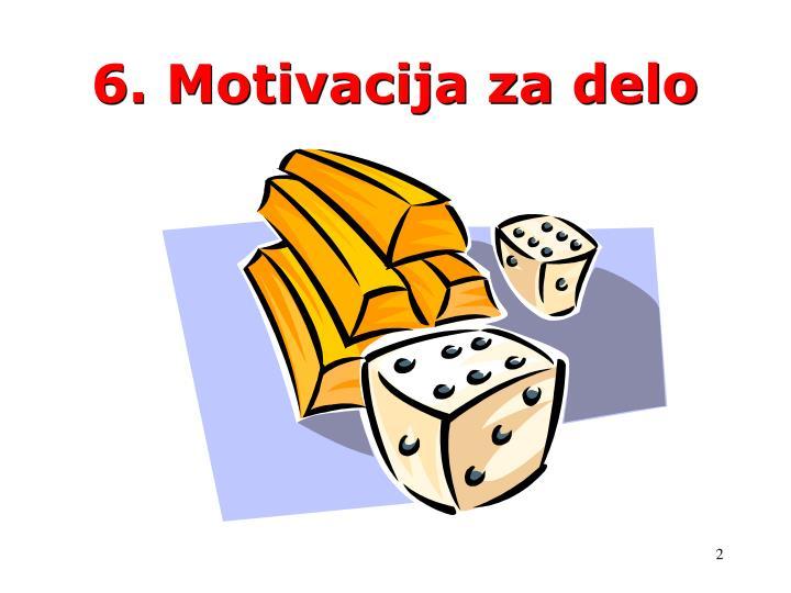 6. Motivacija za delo