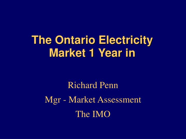 the ontario electricity market 1 year in n.
