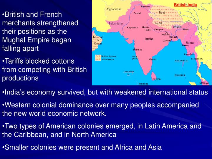 British and French merchants strengthened their positions as the Mughal Empire began falling apart
