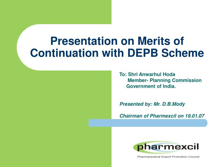 Presentation on merits of continuation with depb scheme
