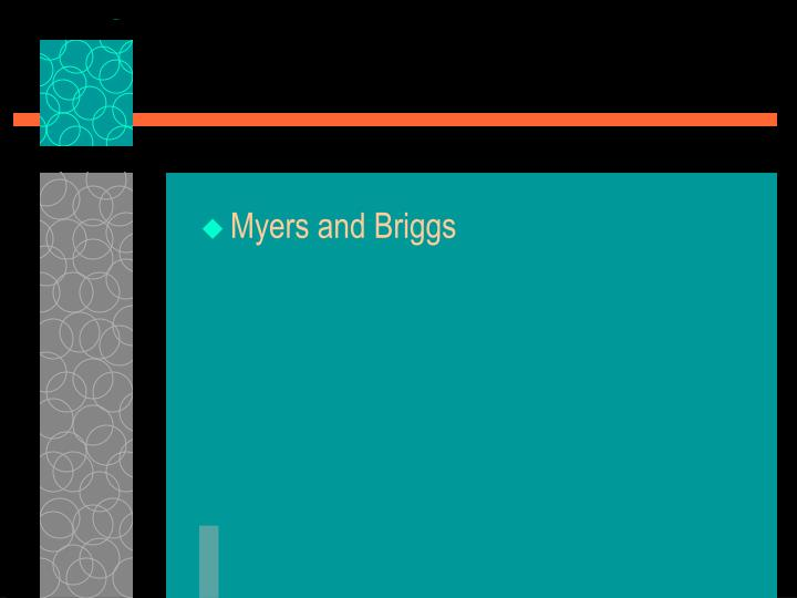 Myers and Briggs