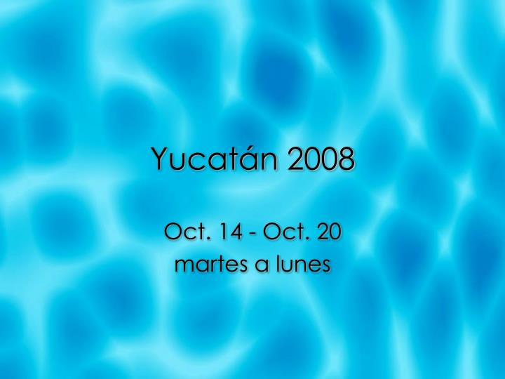 yucat n 2008 n.