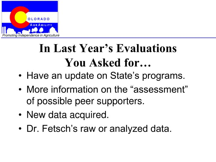 In last year s evaluations you asked for