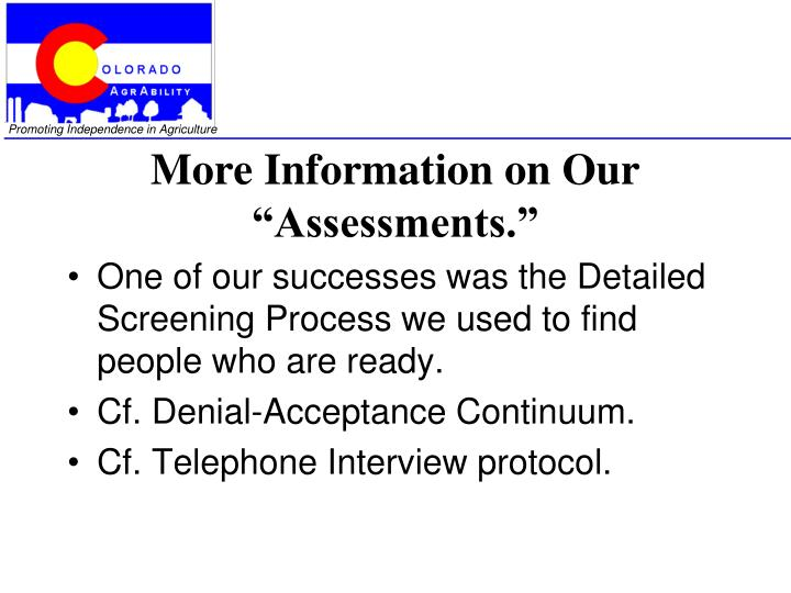 More information on our assessments