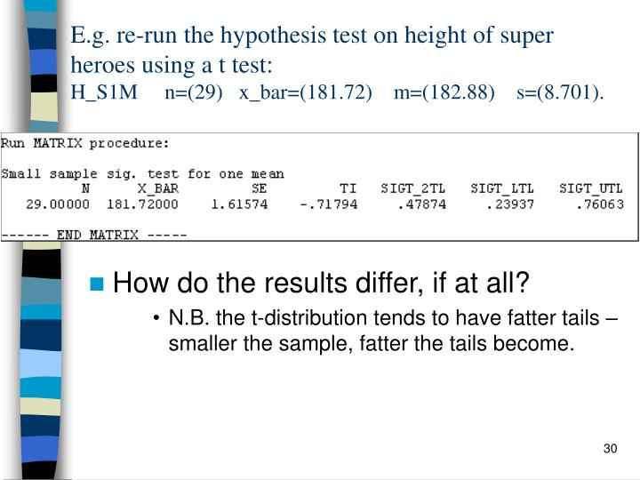 E.g. re-run the hypothesis test on height of super heroes using a t test: