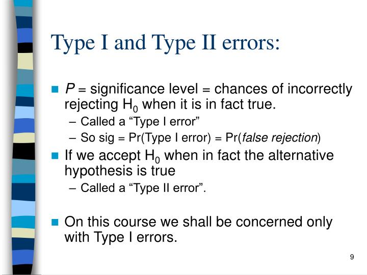 Type I and Type II errors: