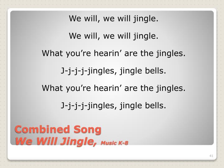 We will, we will jingle.