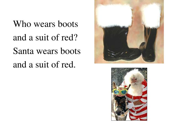 Who wears boots