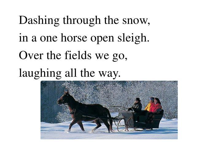 Dashing through the snow,