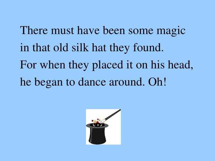 There must have been some magic