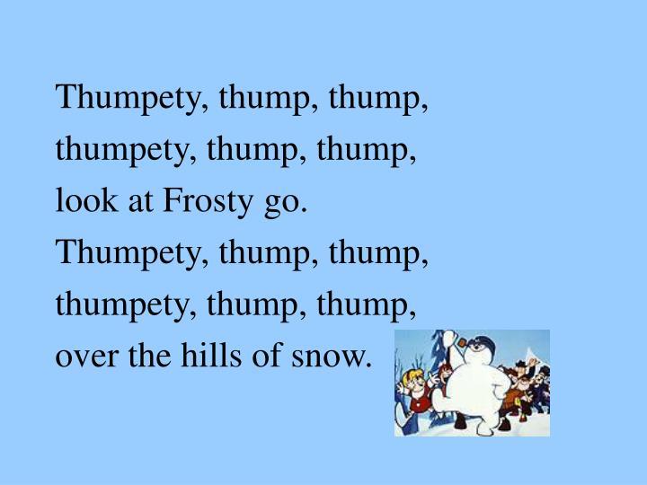 Thumpety, thump, thump,