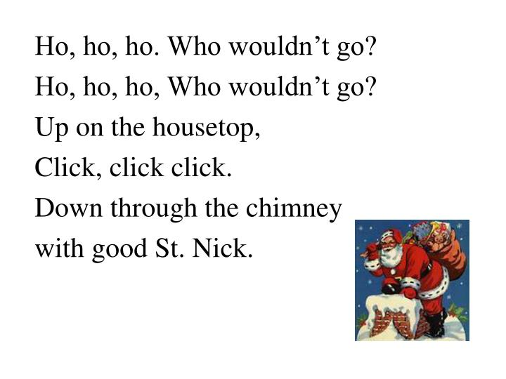 Ho, ho, ho. Who wouldn't go?