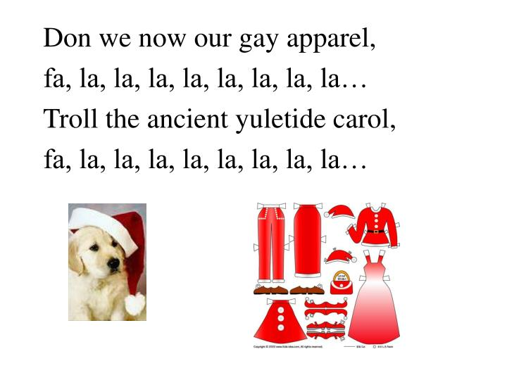 Don we now our gay apparel,