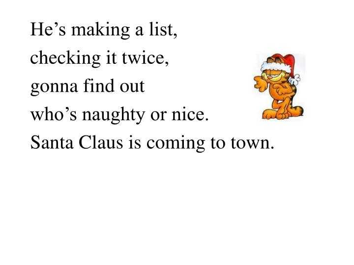 He's making a list,