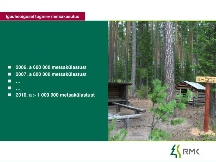 2006. a 600 000 metsakülastust