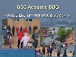 gsc acoustic bbq