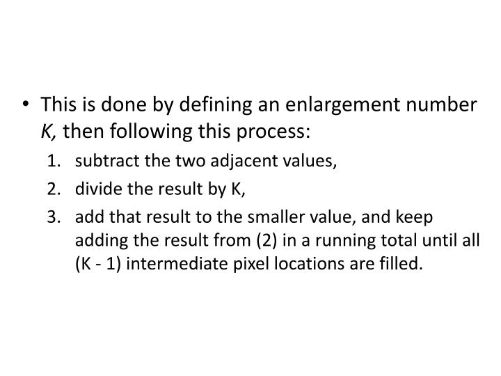 This is done by defining an enlargement number
