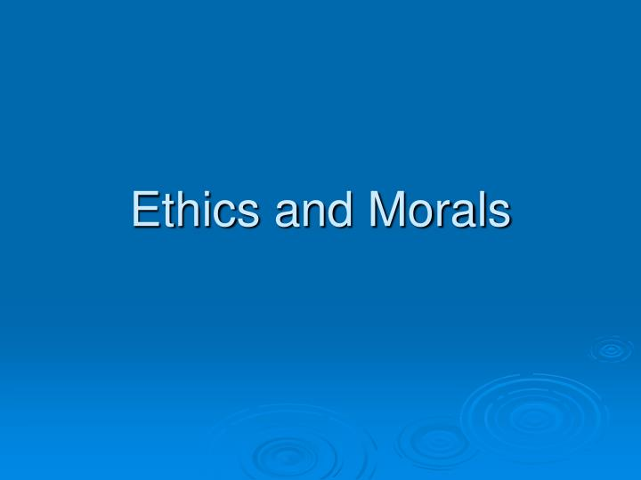 ethics and morals n.