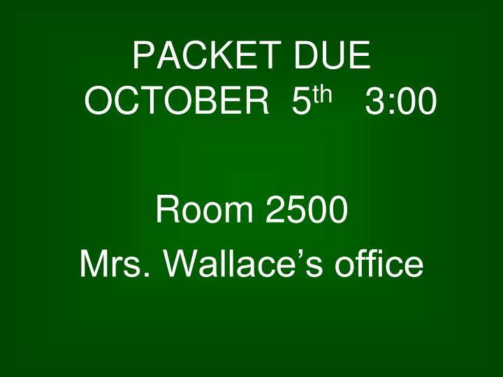 PACKET DUE      OCTOBER  5