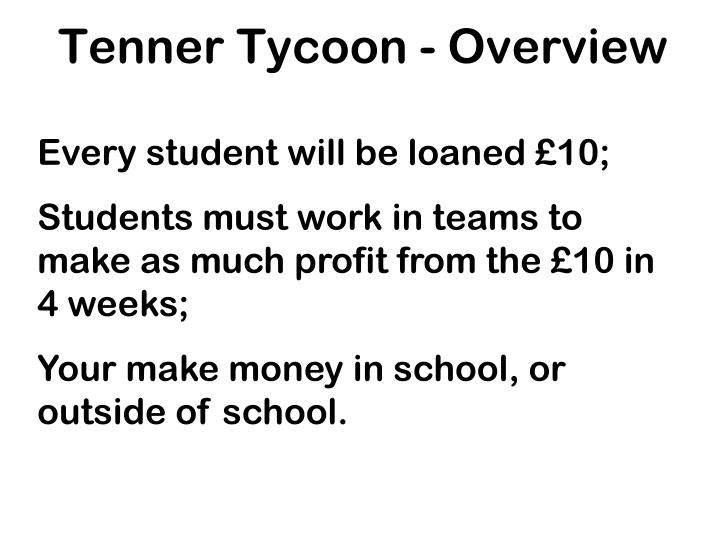 Tenner tycoon overview