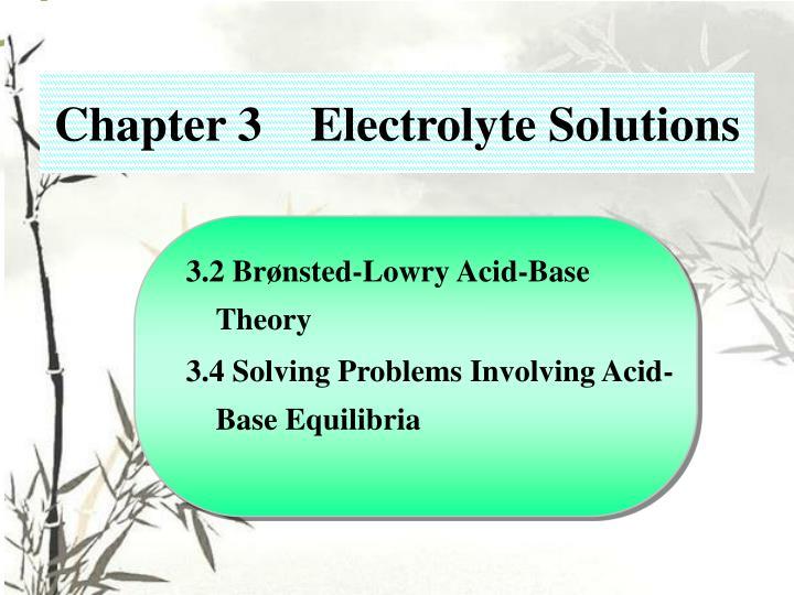 3.2 Brønsted-Lowry Acid-Base Theory