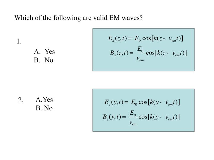 Which of the following are valid EM waves?
