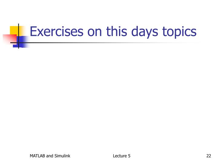 Exercises on this days topics