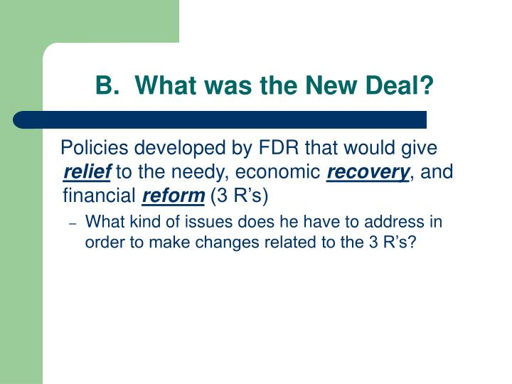 B.  What was the New Deal?