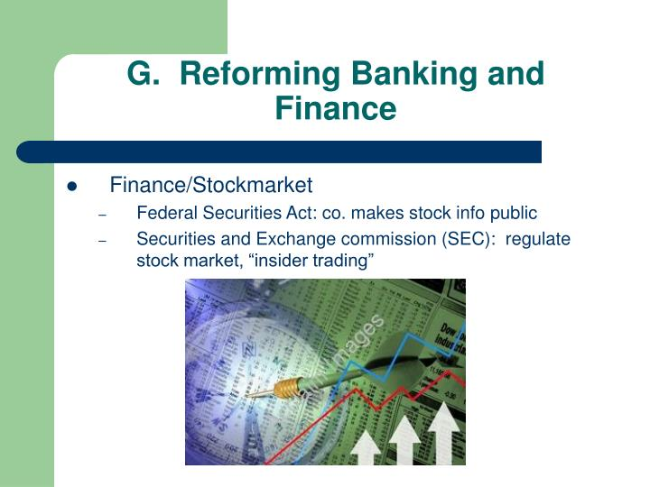 G.  Reforming Banking and Finance