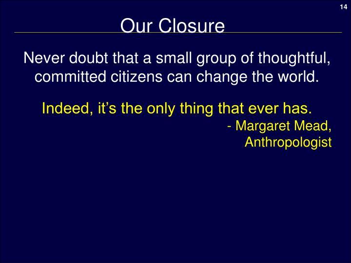 Our Closure