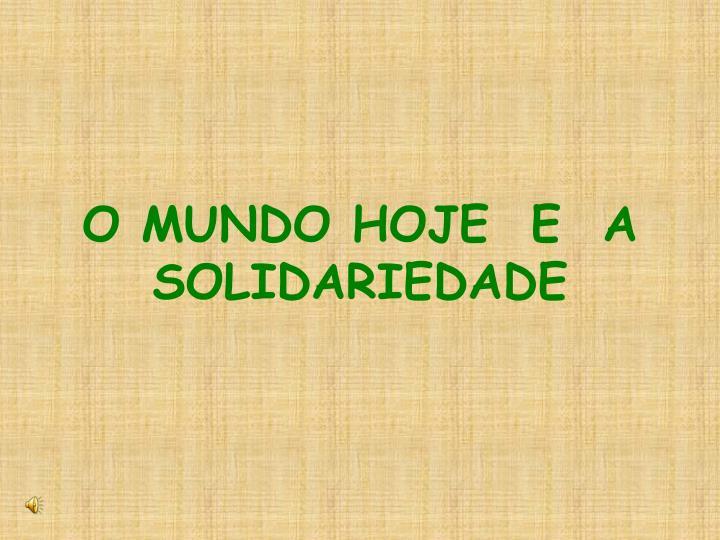 o mundo hoje e a solidariedade n.