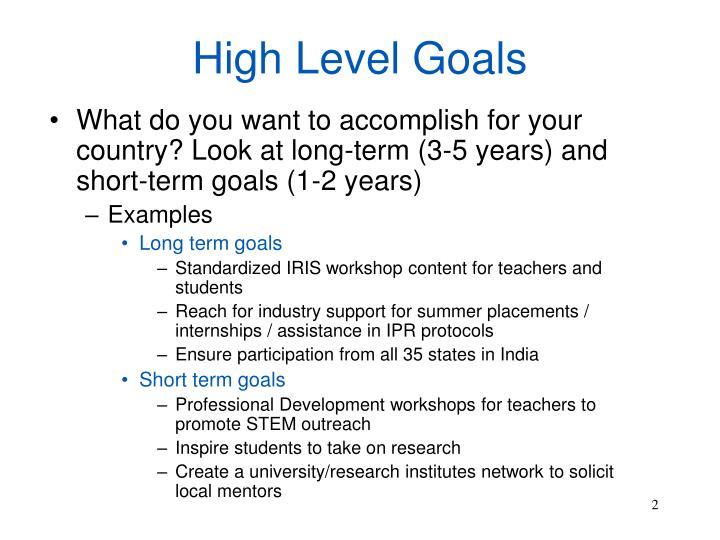 High level goals