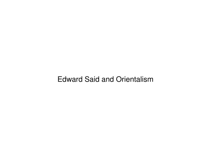 Edward Said and Orientalism