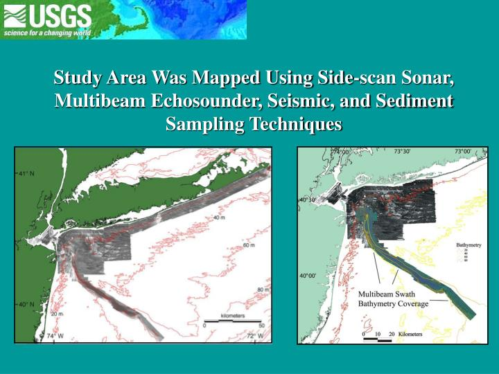 Study Area Was Mapped Using Side-scan Sonar, Multibeam Echosounder, Seismic, and Sediment Sampling Techniques