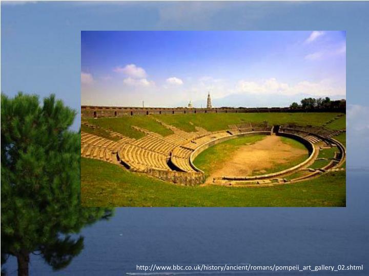 Http://www.bbc.co.uk/history/ancient/romans/pompeii_art_gallery_02.shtml