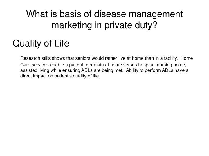 What is basis of disease management marketing in private duty?